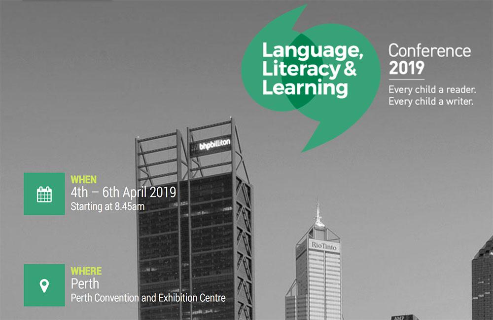 Language, Literacy & Learning Conference, WA, April 2019